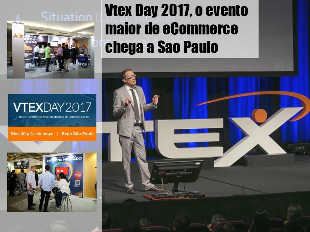 Vtex Day 2017 o evento maior de eCommerce chega a Sao Paulo