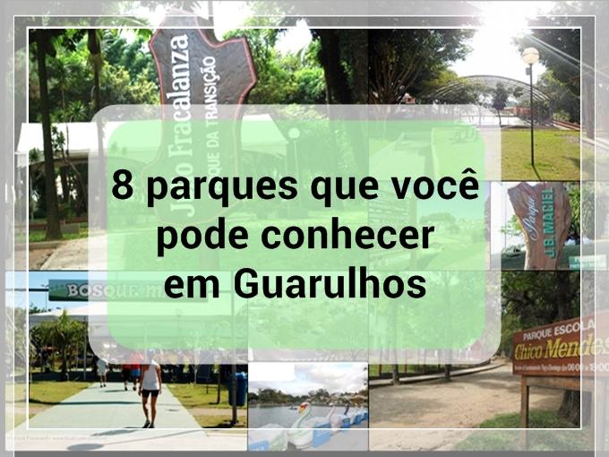 8 parques em Guarulhos