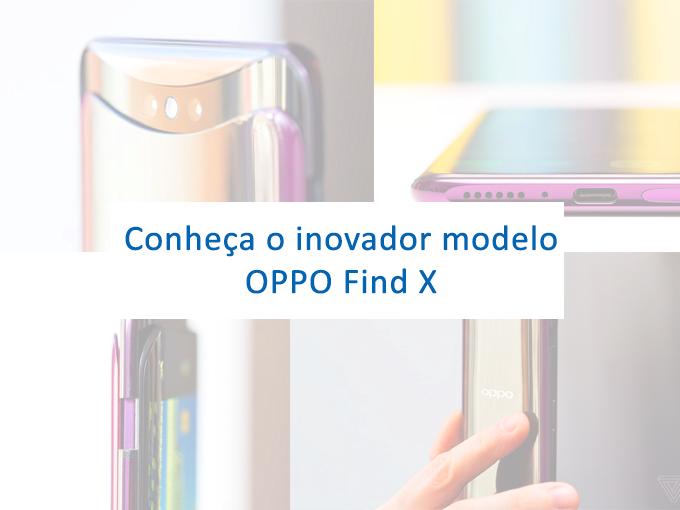 Conheça o novo OPPO Find X