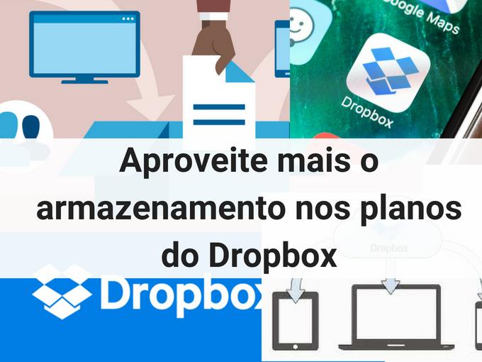 Aproveite mais o armazenamento nos planos do Dropbox