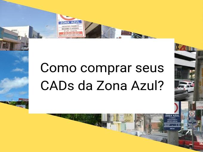 Como comprar seus CADs da Zona Azul?