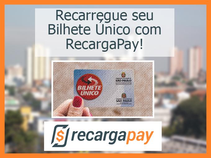 Recarregue seu Bilhete Único com RecargaPay!