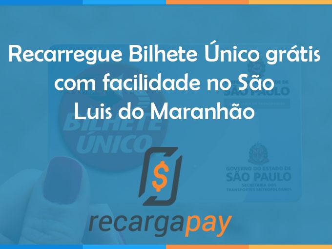 Recarregue Bilhete Único grátis com facilidade no São Luis do Maranhão