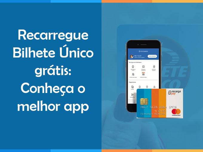 Recarregue Bilhete Único grátis: o melhor app