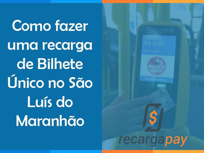 Recarregue Bilhete Único grátisno São Luís do Maranhão