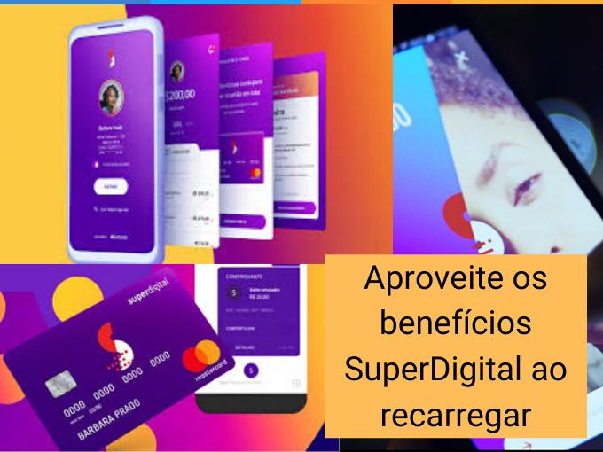Aproveite os benefícios SuperDigital ao recarregar